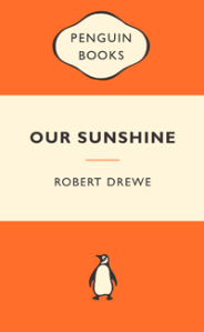 ROBERT DREWE Our Sunshine. Reviewed by Linda Funnell