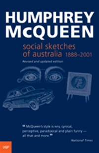 HUMPHREY McQUEEN Social Sketches of Australia 1888–2001. Reviewed by Linda Funnell