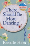 ROSALIE HAM There Should Be More Dancing. Reviewed by Linda Funnell