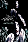 MARGO LANAGAN Sea Hearts. Reviewed by Linda Funnell
