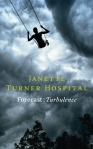 JANETTE TURNER HOSPITAL Forecast: Turbulence