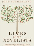 JOHN SUTHERLAND Lives of the Novelists: a history of fiction in 294 lives. Reviewed by Peter Corris