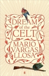MARIO VARGAS LLOSA The Dream of the Celt. Reviewed by Peter Corris