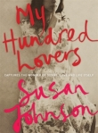SUSAN JOHNSON My Hundred Lovers. Reviewed by Linda Funnell