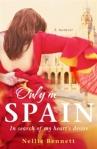 NELLIE BENNETT Only in Spain: In Search of My Heart's Desire. Reviewed by Jody Lee