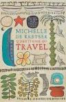 MICHELLE DE KRETSER Questions of Travel. Reviewed by James Tierney
